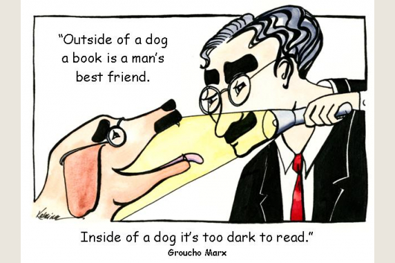"""Groucho Barks- """"Outside of a dog..."""