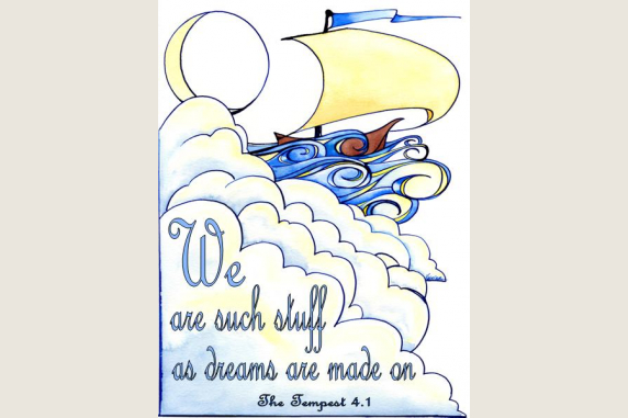 We are such stuff as dreams are made on - The Tempest