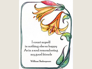 Good Friends Shakeseare Quote Lillies
